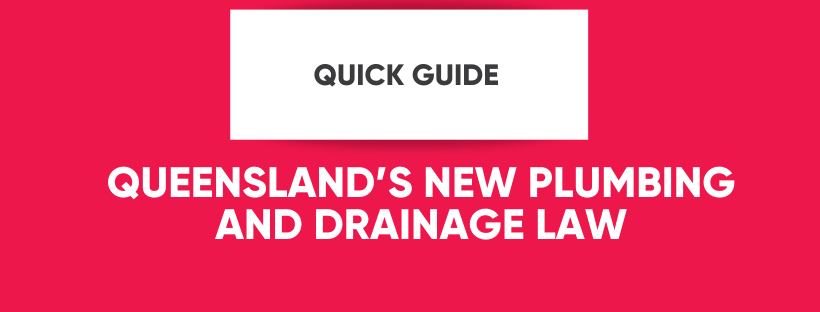 QLD's New Plumbing and Drainage Laws