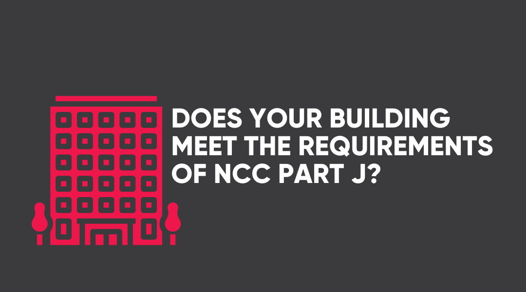 Energy Efficiency: does your building comply with NCC 2019 Part J?